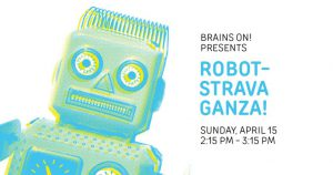 Robot-stravaganza! Live Show & Podcast Recording from Brains On! logo