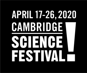 Cambridge Science Festival | April 17-26, 2020